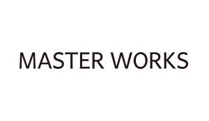 MASTER WORKS マスターワークス