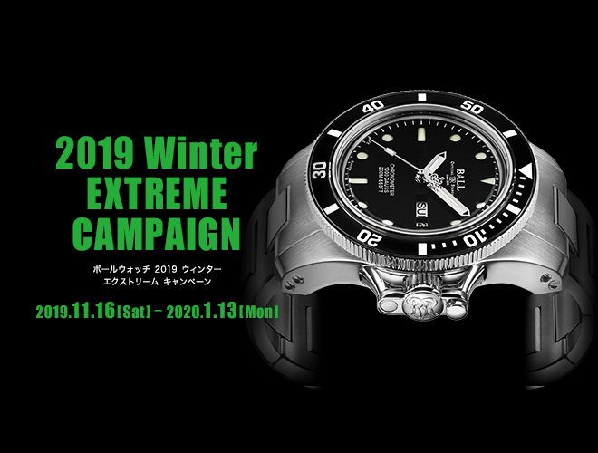 BALL WATCH 2019 Winter EXTREME CAMPAIGN